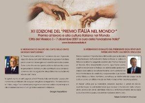 El premio es otorgado por la Fundación Italia y tiene entre sus objetivos promover un encuentro entre la cultura italiana y la de otros países. Es un reconocimiento para los que promueven el trabajo y la cultura italiana en el mundo.